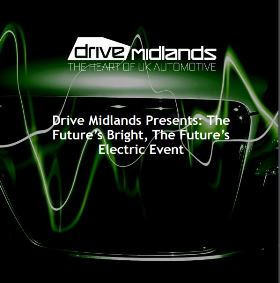 Drive Midlands presents: The Future's Bright, The Futures Electric